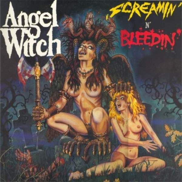 Angel Witch - Screamin' N' Bleedin - 1985