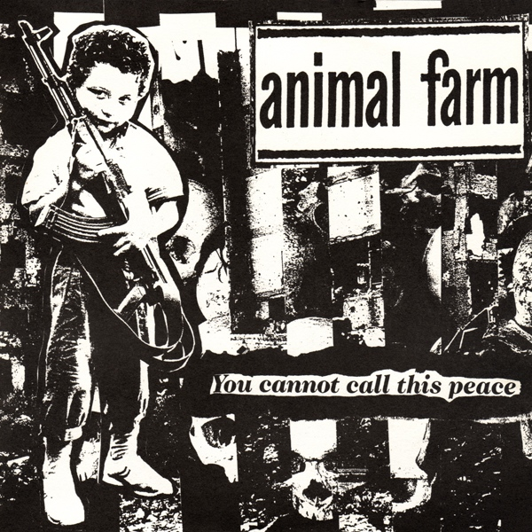 Animal Farm - You Cannot Call This Peace 1994