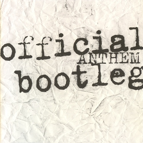 Anthem - Official Bootleg - 2005