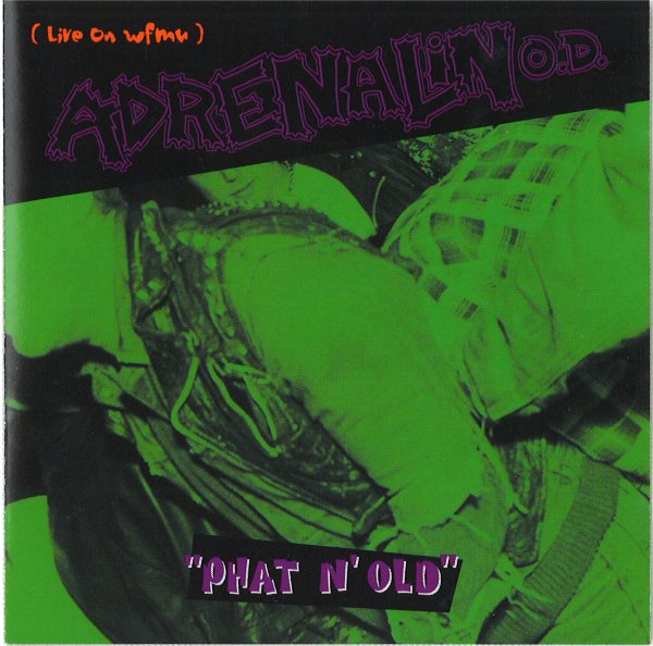 Adrenalin O.D. - Phat N' Old (Live On WFMU) - 1996