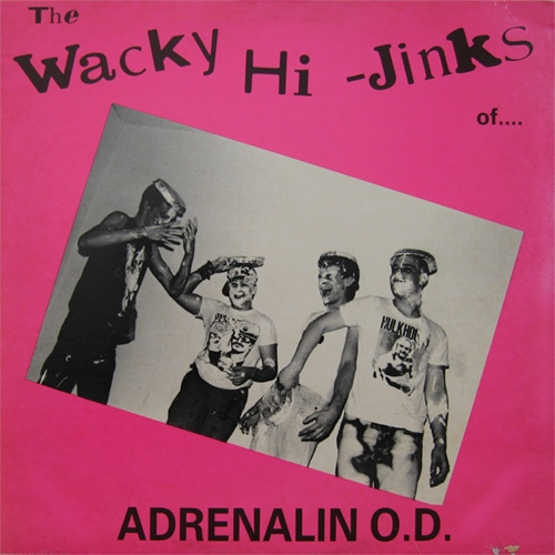 Adrenalin O.D. - The Wacky Hi-Jinks Of Adrenalin O.D. - 1984