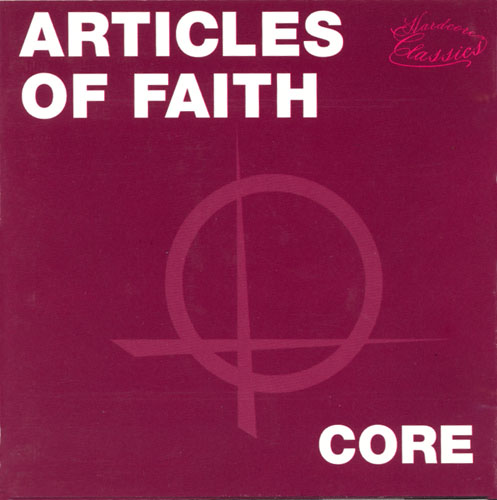 Articles Of Faith - Core 1982/1983/1990