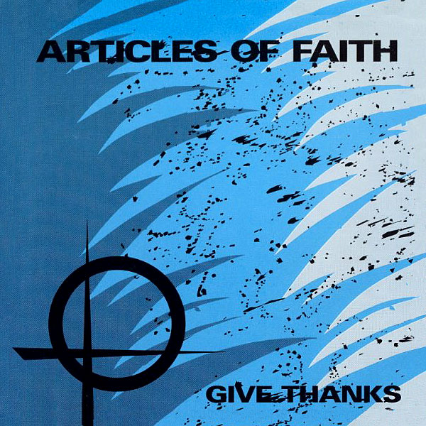Articles Of Faith - Give Thanks 1984