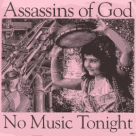 Assassins Of God - No Music Tonight 7'' 1991