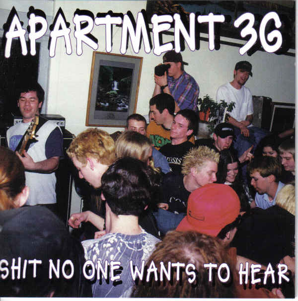 Apartment 3G - Shit No One Wants To Hear - 1996