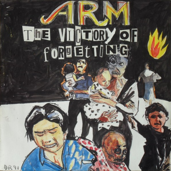 Arm - The Victory Of Forgetting 1991