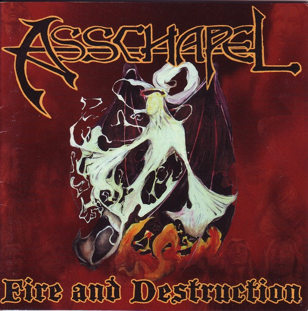 Asschapel - Fire And Destruction 2003