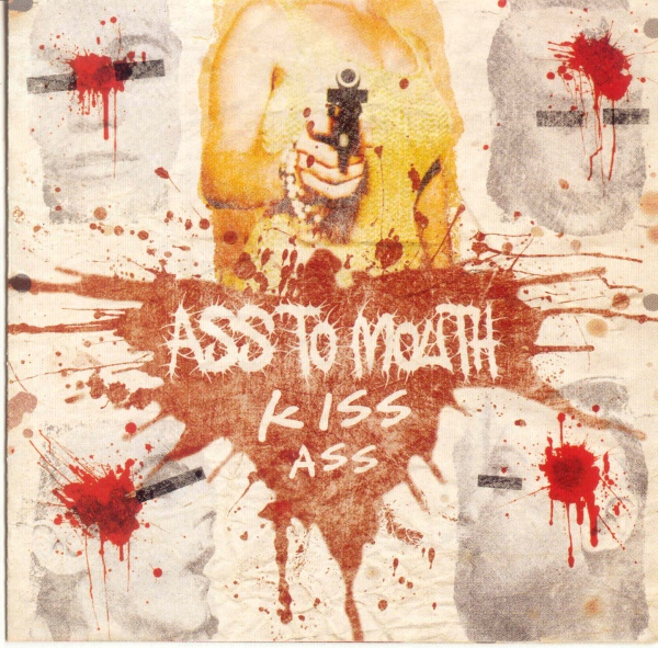 Ass To Mouth - Kiss Ass 2008