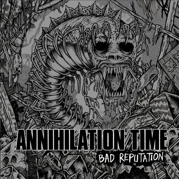 Annihilation Time - Bad Reputation 2003