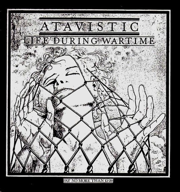 Atavistic - Life During Wartime 1987