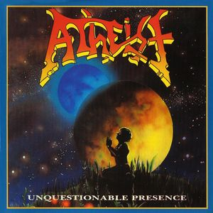 Atheist - Unquestionable Presence - 1991