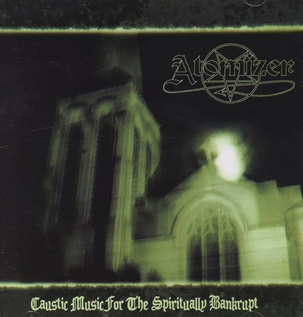 Atomizer - Caustic Music For The Spiritually Bankrupt - 2008