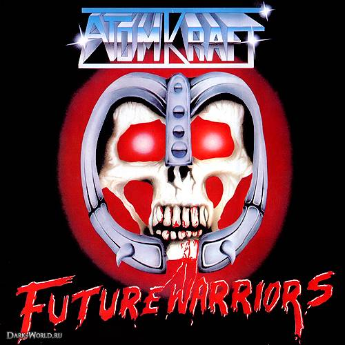 Atomkraft - Future Warriors - 1985