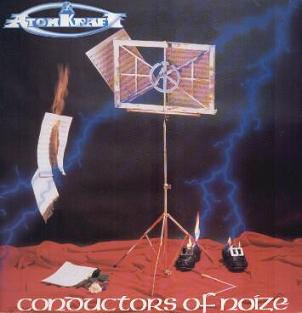Atomkraft - Conductors Of Noize 1987