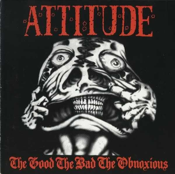 Attitude - The Good, The Bad, The Obnoxious - 1990