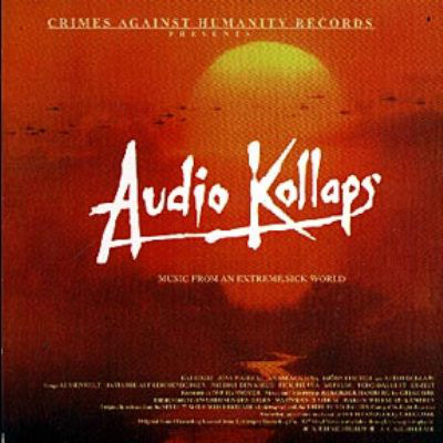 Audio Kollaps - Music From An Extreme, Sick World - 2004