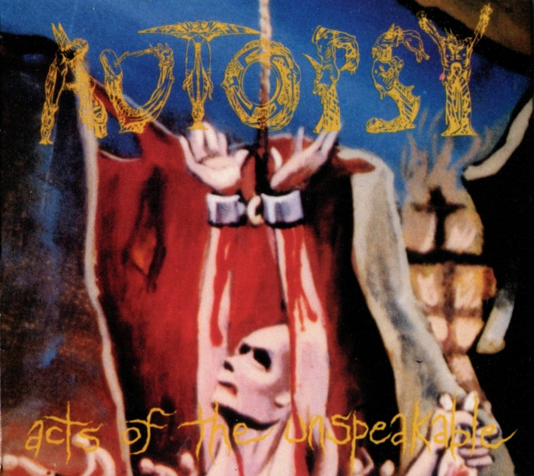 Autopsy - Acts Of The Unspeakable 1992