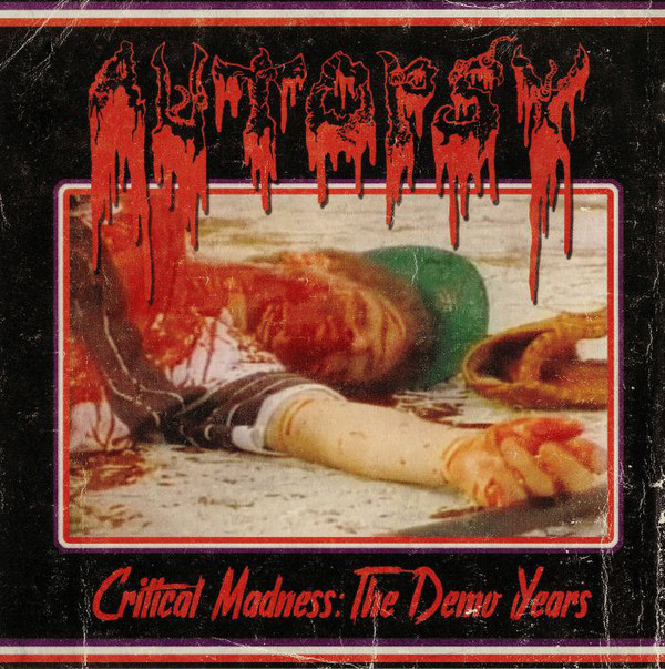 Autopsy - Critical Madness: The Demo Years - 2018