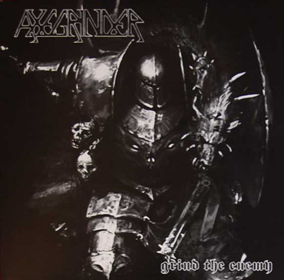 Axegrinder - Grind The Enemy 1986/2010