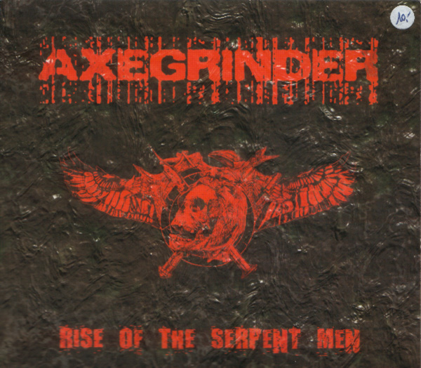 Axegrinder - Rise Of The Serpent Men 1988