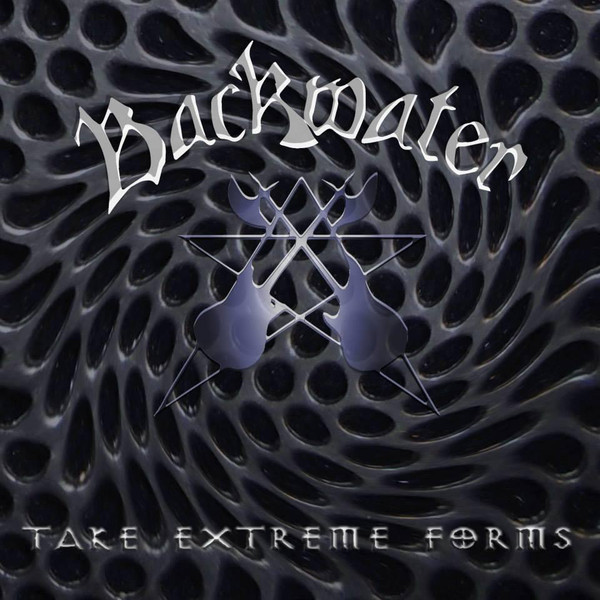 Backwater - Take Extreme Forms - 2013
