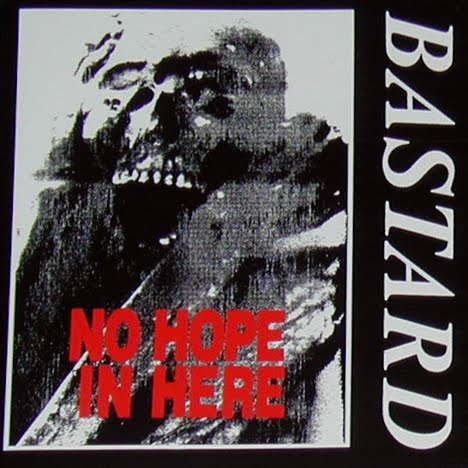 Bastard - No Hope In Here 1989/1992