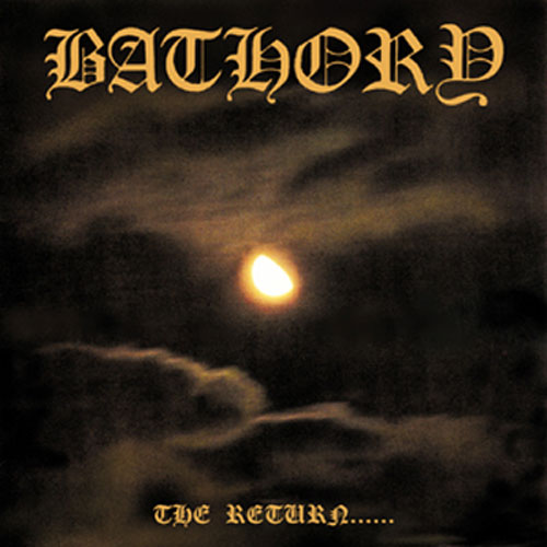 Bathory - The Return...... - 1985