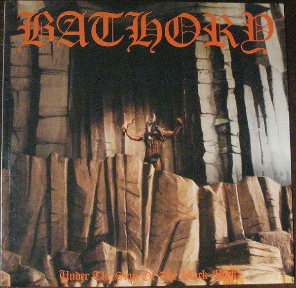 Bathory - Under The Sign Of The Black Mark - 1987