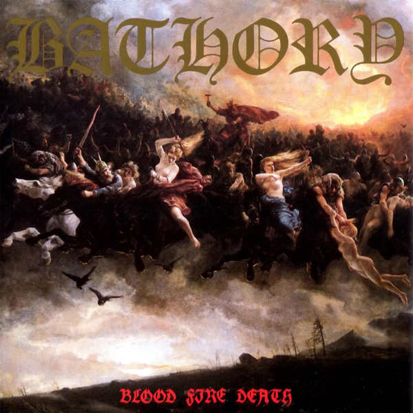 Bathory - Blood Fire Death - 1988