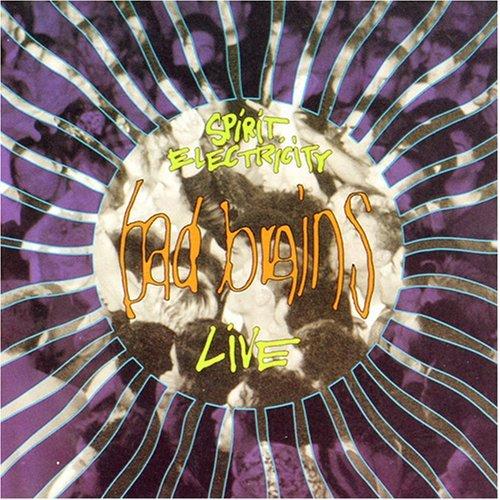 Bad Brains - Spirit Electricity 10'' Live 1991