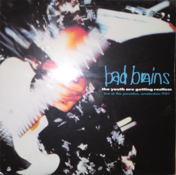 Bad Brains - The Youth Are Getting Restless-Live 1987/1990