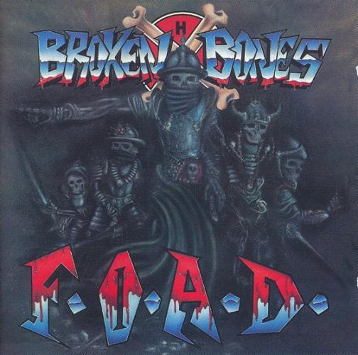 Broken Bones - F.O.A.D. & Bonecrusher 1985