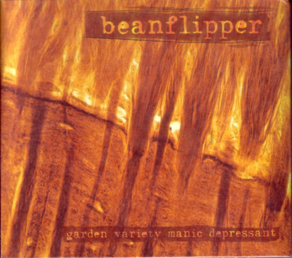 Beanflipper - Garden Variety Manic Depressant - 1997