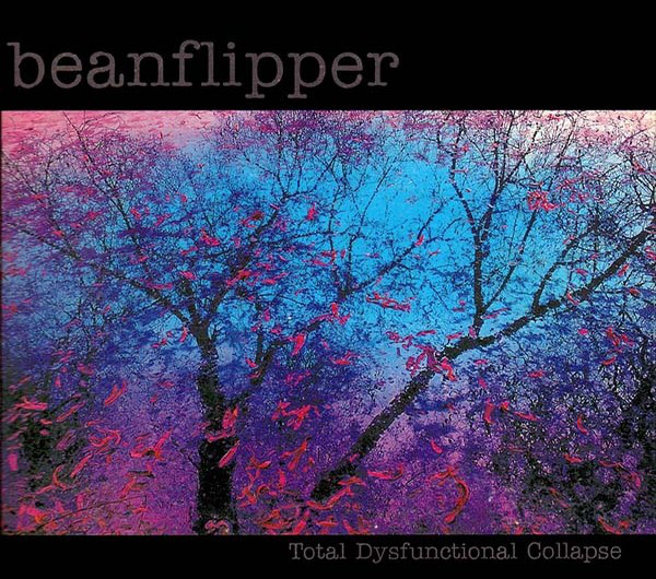 Beanflipper - Total Dysfunctional Collapse - 1995