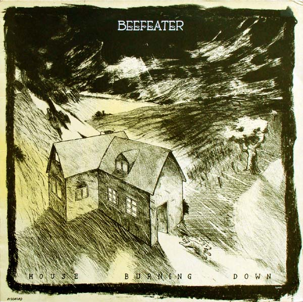 Beefeater - House Burning Down 1987