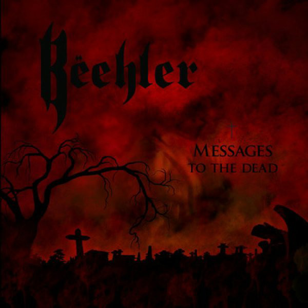 Beehler - Messages To The Dead - 2011