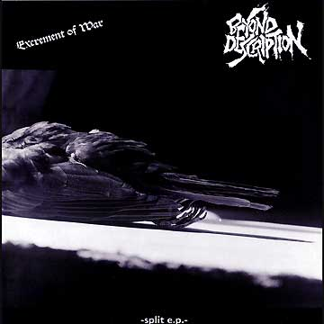 Beyond Description - Split 7'' Excrement Of War 1993