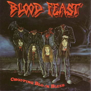 Blood Feast - Chopping Block Blues 1990