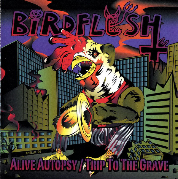 Birdflesh - Alive Autopsy / Trip To The Grave - 2004