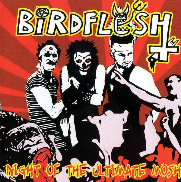 Birdflesh - Night Of The Ultimate Mosh - 2002