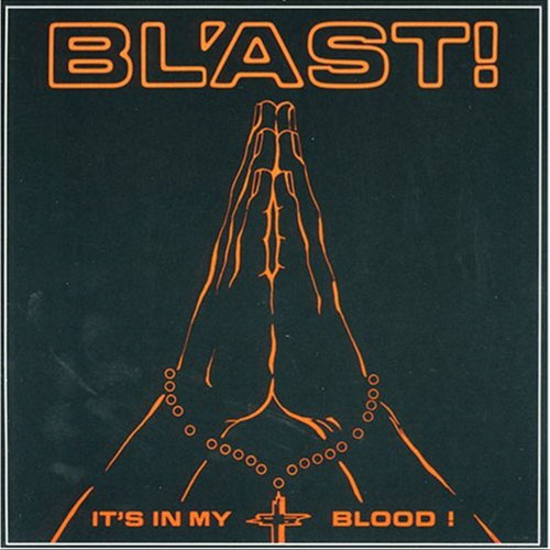 Bl'ast! - It's In My Blood 1987