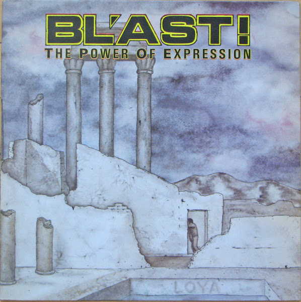 Bl'ast! - The Power Of Expression 1986