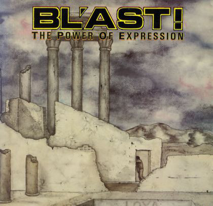 Bl'ast - The Power Of Expression - 1986
