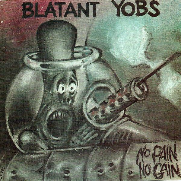 Blatant Yobs - No Pain, No Gain - 1992