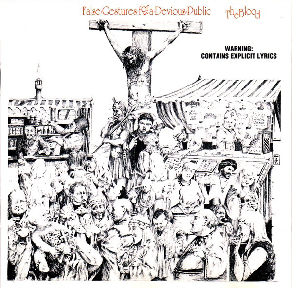 The Blood - False Gestures For A Devious Public - 1983