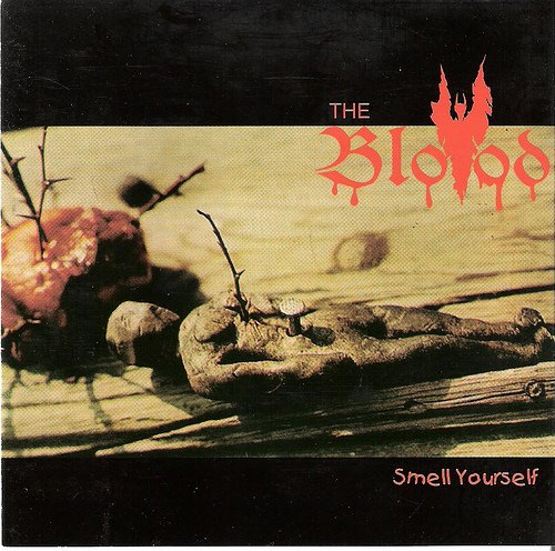 The Blood - Smell Yourself 1996