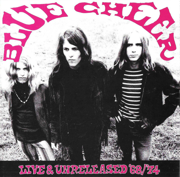 Blue Cheer - Live & Unreleased '68/'74 - 1996