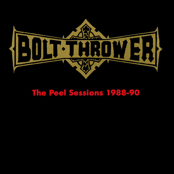 Bolt Thrower - The Peel Sessions 1988-90 - 1991