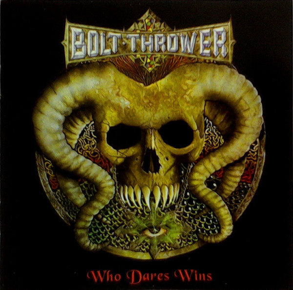 Bolt Thrower - Who Dares Wins - 1998
