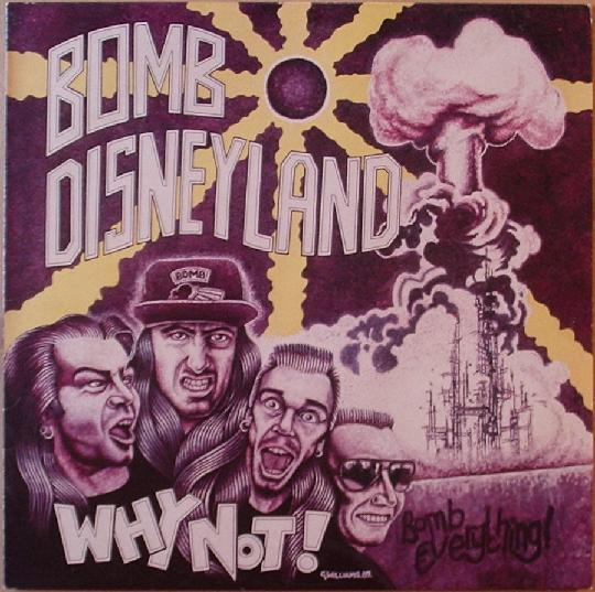 Bomb Disneyland - Why Not? - 1989